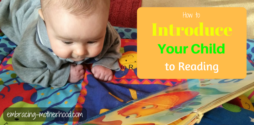 How to Introduce Your Child to Reading (Part 1 in a Teach Your Child to Read Series)