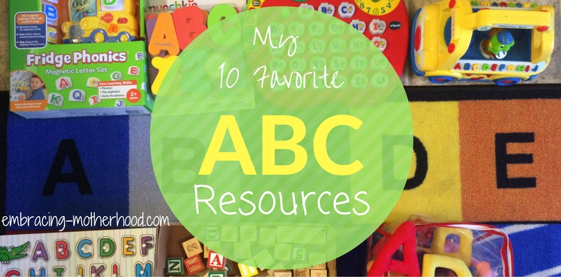 My 10 Favorite Resources for Teaching the ABCs Embracing Motherhood